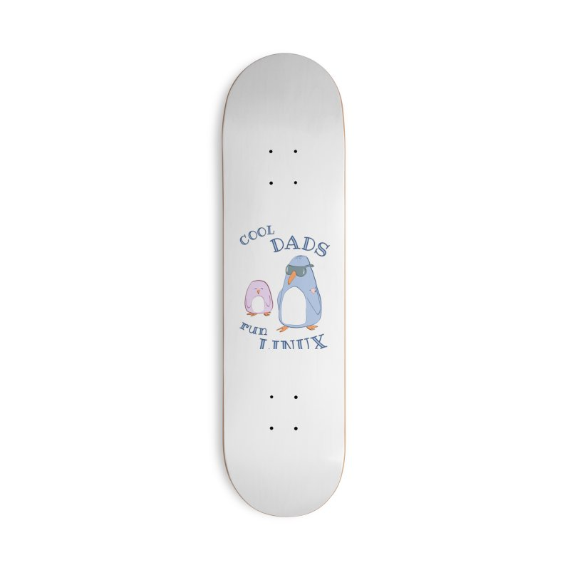 Cool Dads Run Linux Accessories Skateboard by Art by Maija R