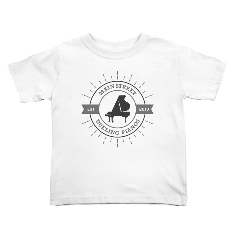Main Street Logo Kids Toddler T-Shirt by Main Street Dueling Pianos