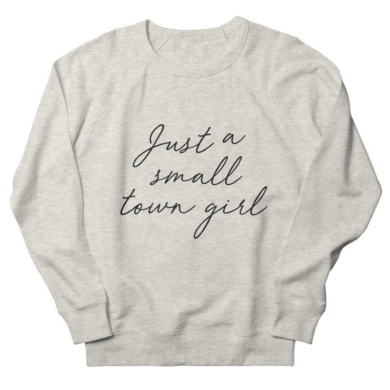 Small Town Girl Women's Sweatshirt by Main Street Dueling Pianos