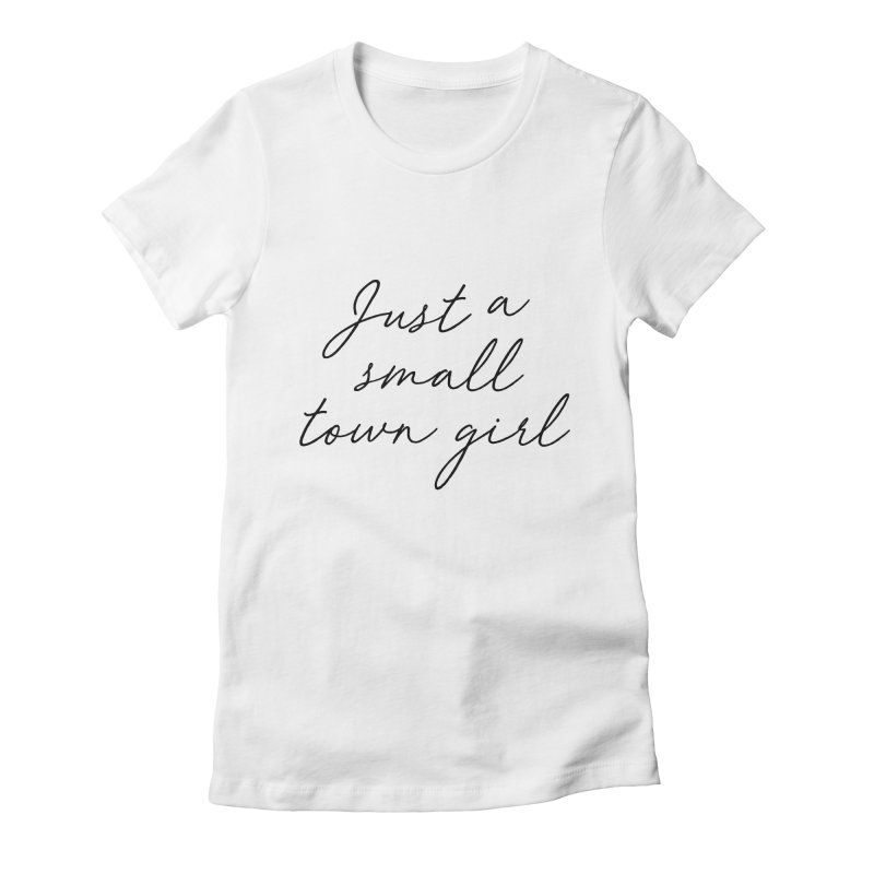 Small Town Girl Women's T-Shirt by Main Street Dueling Pianos