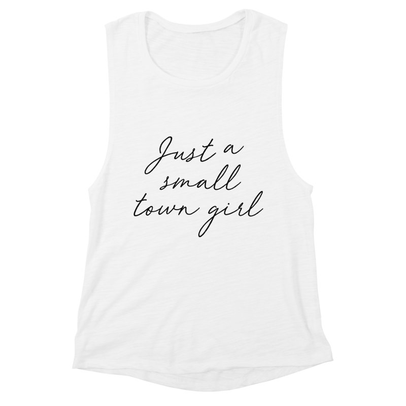 Small Town Girl Women's Muscle Tank by Main Street Dueling Pianos