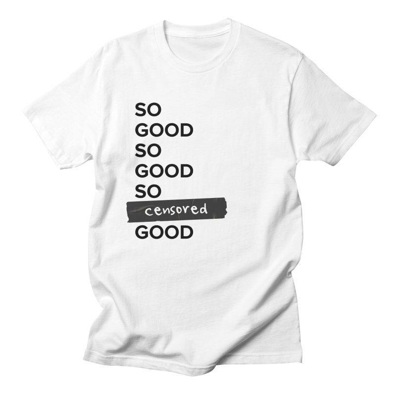 So Good Women's T-Shirt by Main Street Dueling Pianos