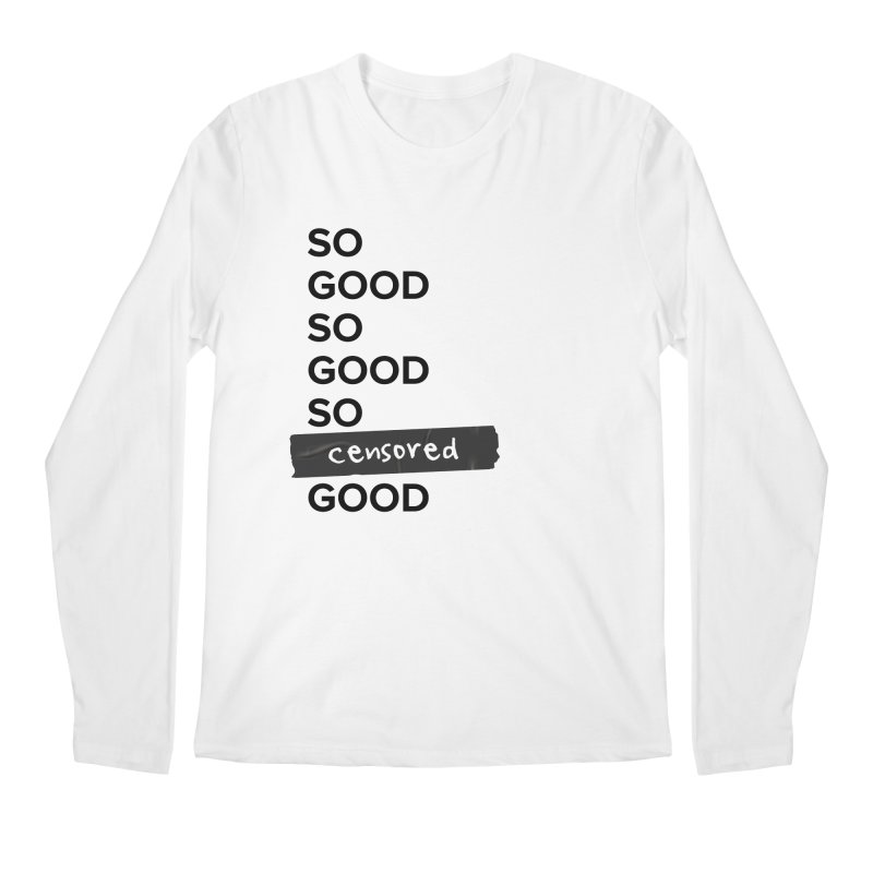 So Good Men's Regular Longsleeve T-Shirt by Main Street Dueling Pianos