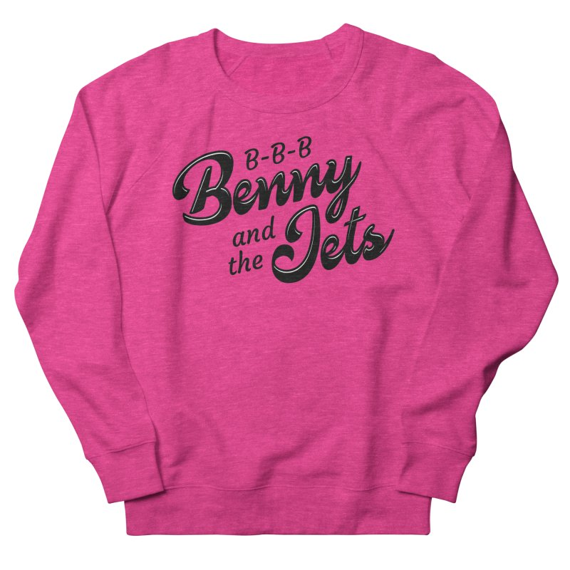 Benny & the Jets Women's French Terry Sweatshirt by Main Street Dueling Pianos