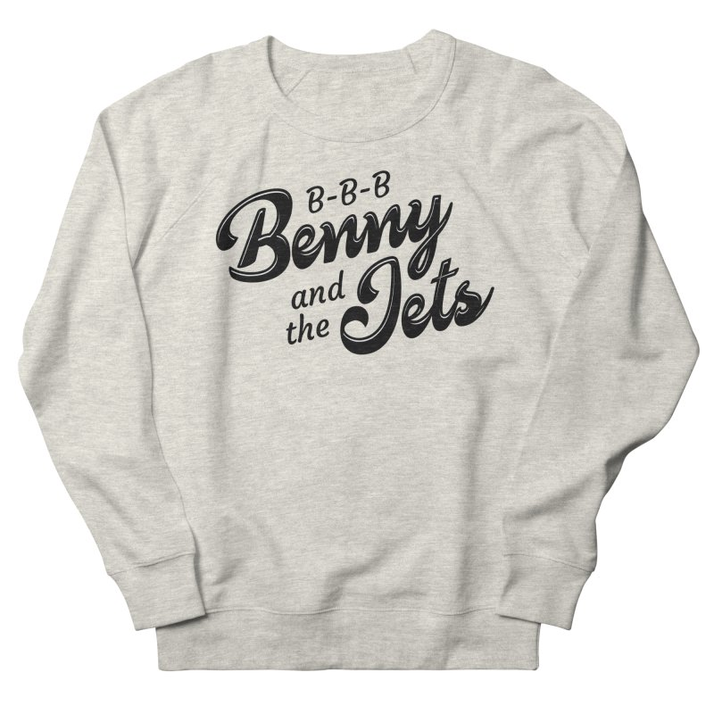 Benny & the Jets Men's Sweatshirt by Main Street Dueling Pianos