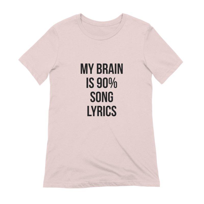 90% Song Lyrics Women's Extra Soft T-Shirt by Main Street Dueling Pianos