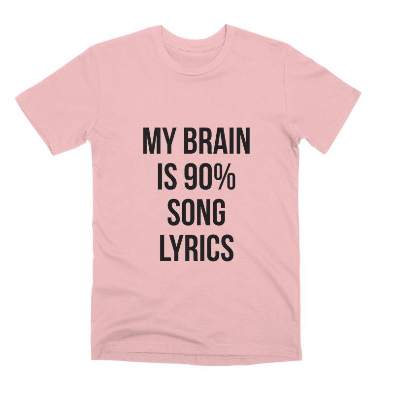 90% Song Lyrics Men's Premium T-Shirt by Main Street Dueling Pianos