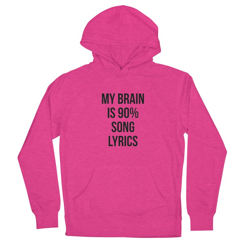 90% Song Lyrics Women's Pullover Hoody by Main Street Dueling Pianos