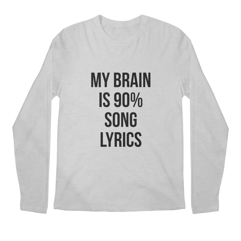 90% Song Lyrics Men's Regular Longsleeve T-Shirt by Main Street Dueling Pianos