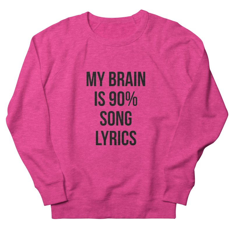 90% Song Lyrics Men's French Terry Sweatshirt by Main Street Dueling Pianos