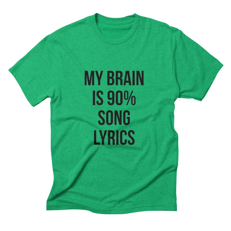 90% Song Lyrics Men's Triblend T-Shirt by Main Street Dueling Pianos