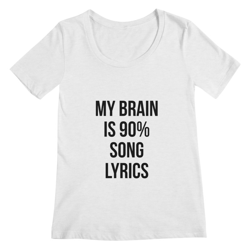 90% Song Lyrics Women's Regular Scoop Neck by Main Street Dueling Pianos