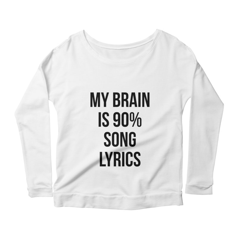 90% Song Lyrics Women's Longsleeve T-Shirt by Main Street Dueling Pianos