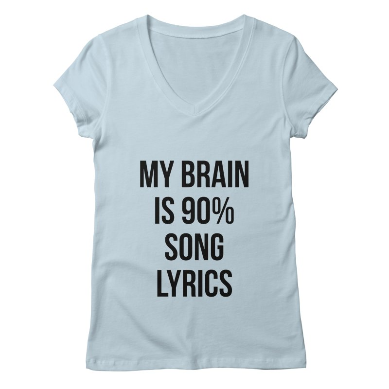 90% Song Lyrics Women's V-Neck by Main Street Dueling Pianos