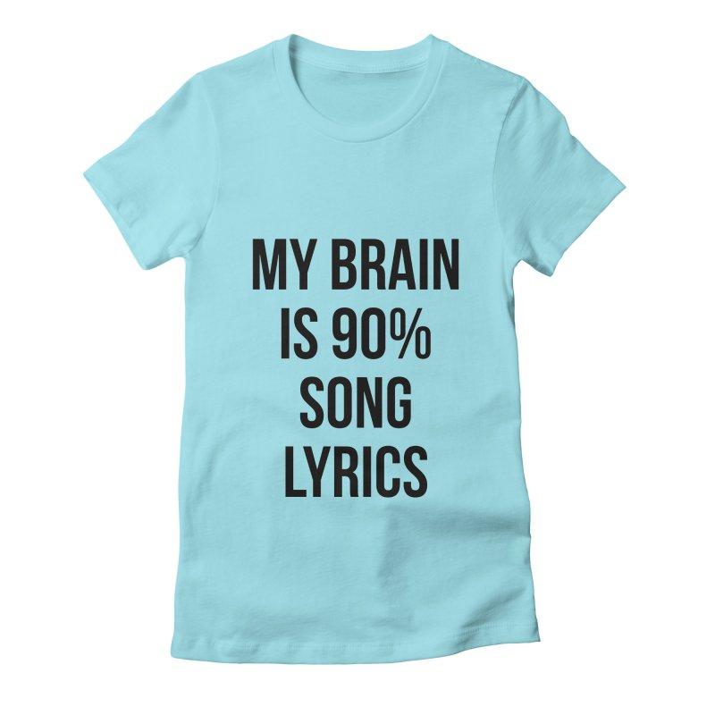 90% Song Lyrics Women's T-Shirt by Main Street Dueling Pianos