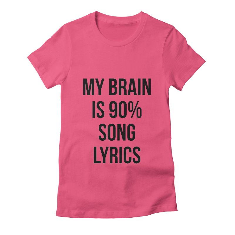 90% Song Lyrics Women's Fitted T-Shirt by Main Street Dueling Pianos