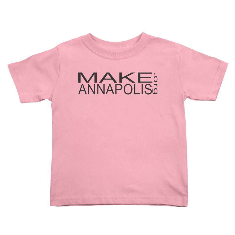MakeAnnapolis.org (simple) Kids Toddler T-Shirt by Annapolis Makerspace's Shop