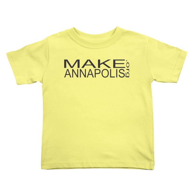MakeAnnapolis.org (simple) Kids Toddler T-Shirt by Annapolis Makerspace's Shop