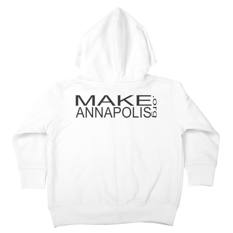 MakeAnnapolis.org (simple) Kids Toddler Zip-Up Hoody by Annapolis Makerspace's Shop