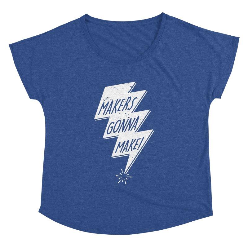 Makers gonna make Women's Dolman Scoop Neck by Maker Wear