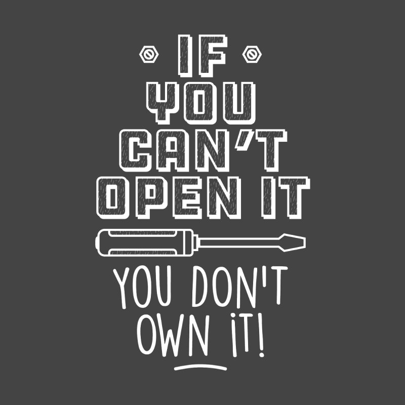 If you can't open it... by Maker Wear