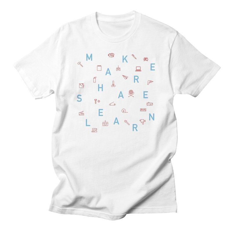 Make Share Learn Men's T-Shirt by Maker Wear
