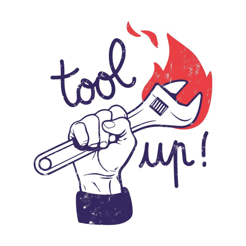 Tool up!   by Maker Wear