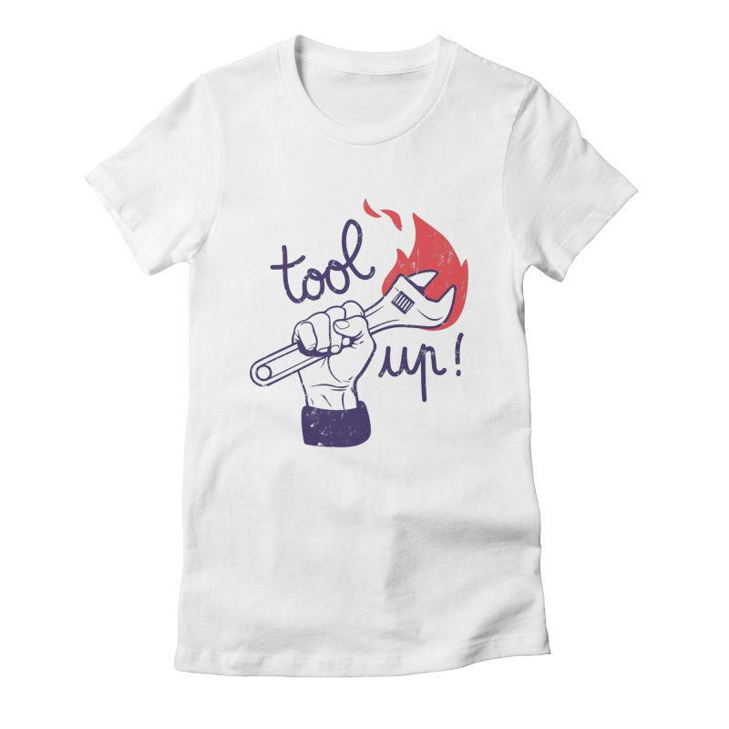 Tool up! Women's Fitted T-Shirt by Maker Wear