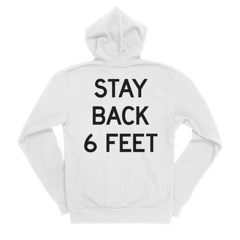 Stay Back 6 Feet Women's Sponge Fleece Zip-Up Hoody by Make with Jake Nickell, The Coolest Dude on Earth!
