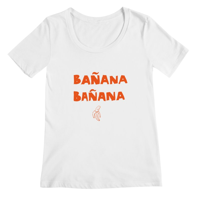 Bañana Bañana Women's Regular Scoop Neck by MAKI Artist Shop