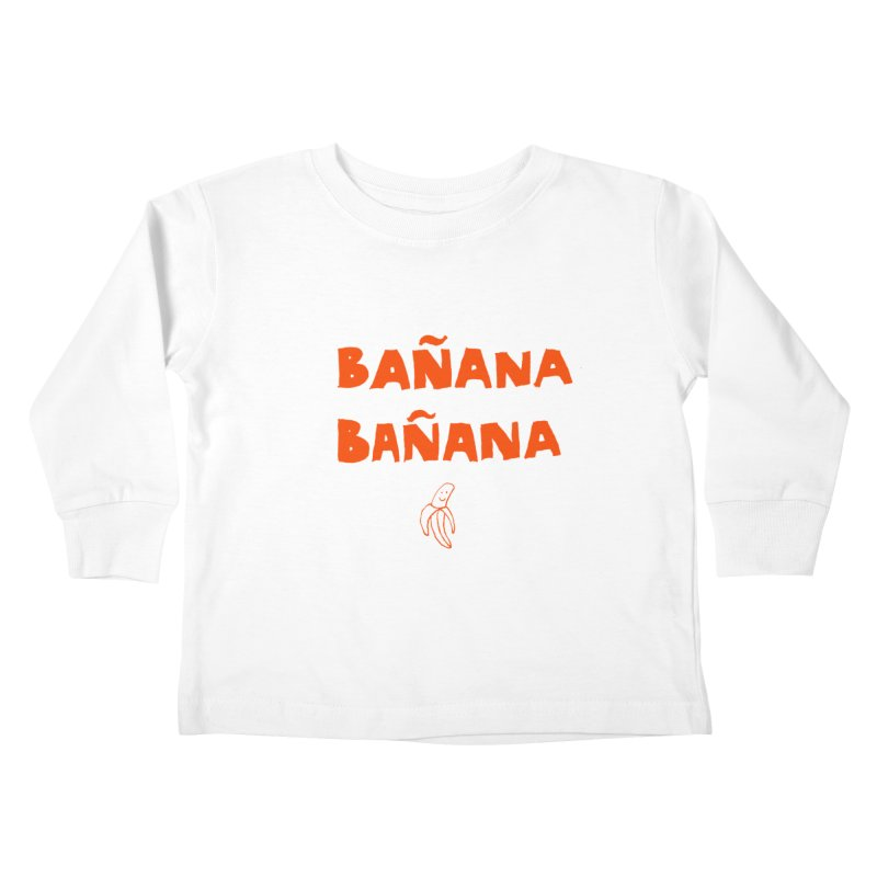 Bañana Bañana Kids Toddler Longsleeve T-Shirt by MAKI Artist Shop