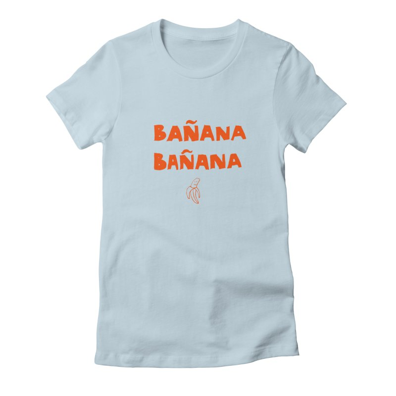 Bañana Bañana Women's Fitted T-Shirt by MAKI Artist Shop