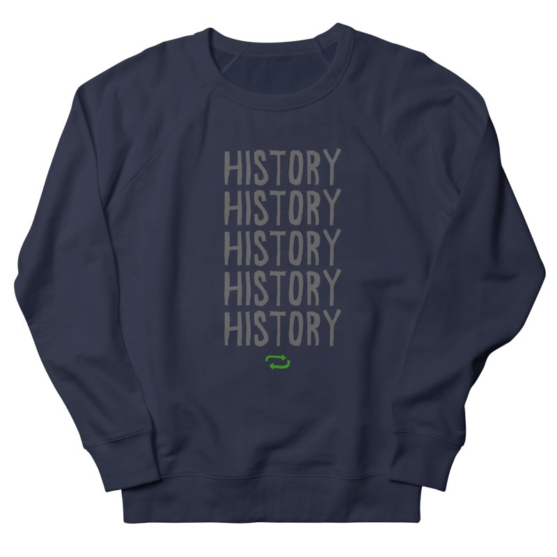History Repeating Men's French Terry Sweatshirt by MAKI Artist Shop