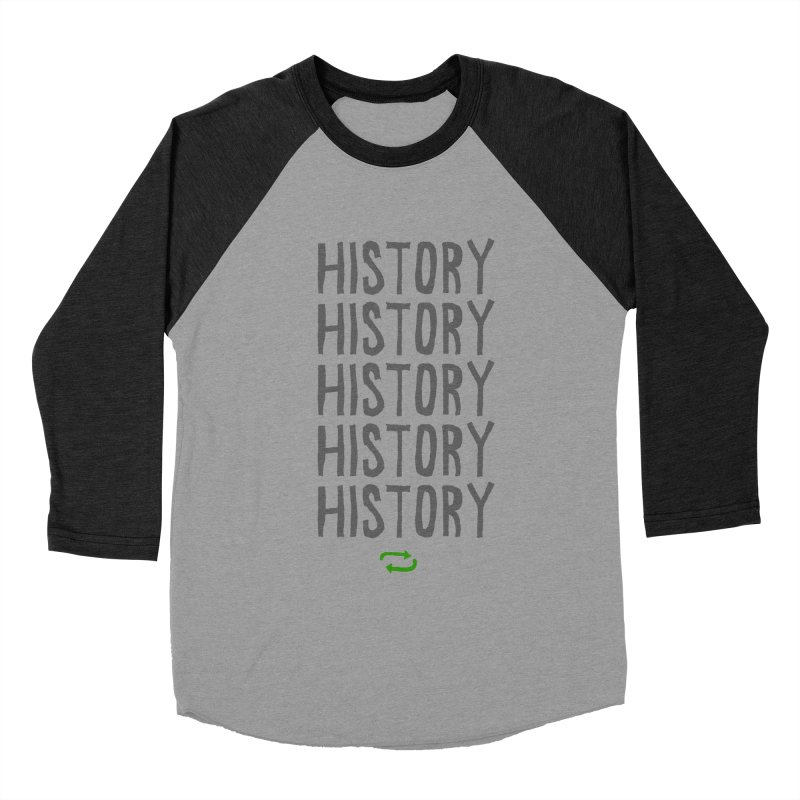 History Repeating Men's Baseball Triblend T-Shirt by MAKI Artist Shop