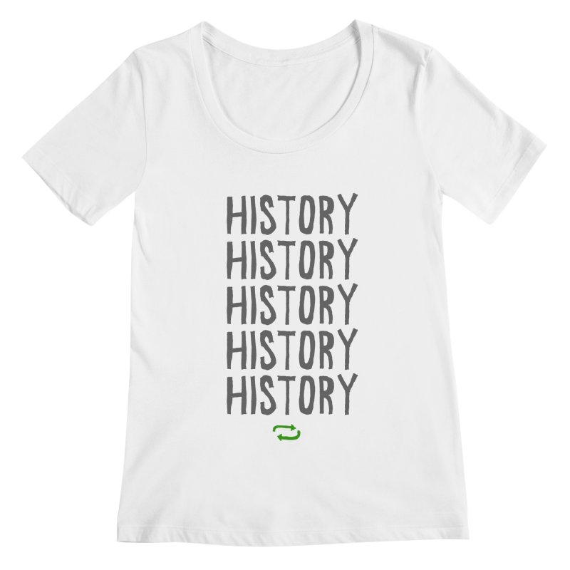 History Repeating Women's Scoopneck by MAKI Artist Shop