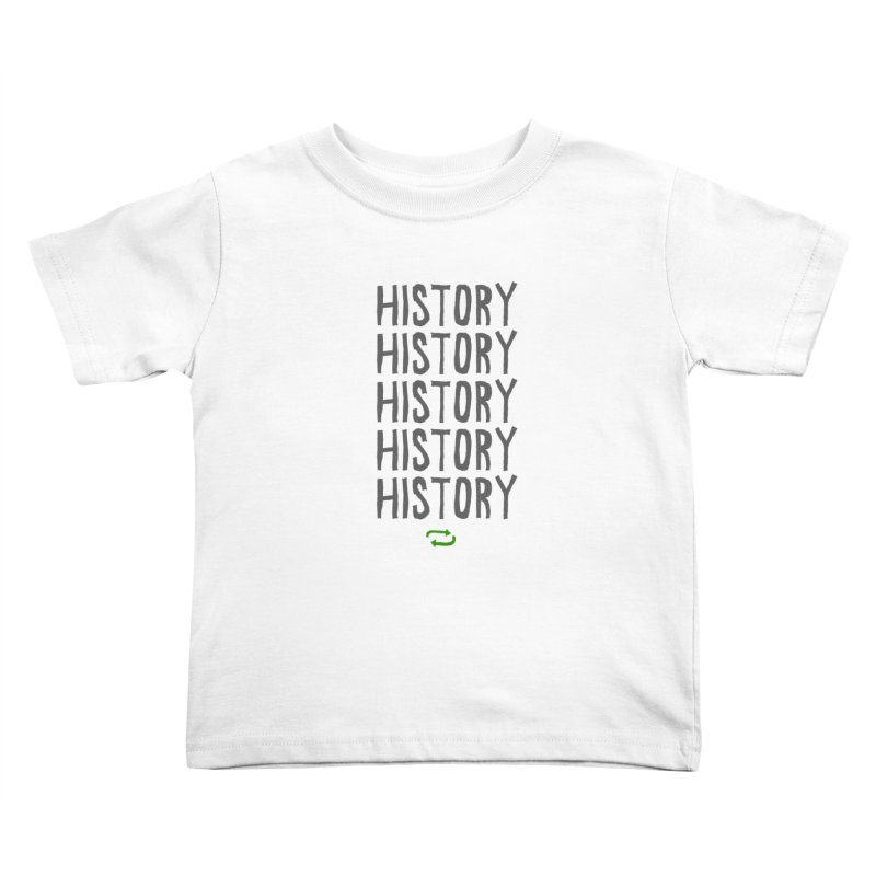 History Repeating Kids Toddler T-Shirt by MAKI Artist Shop