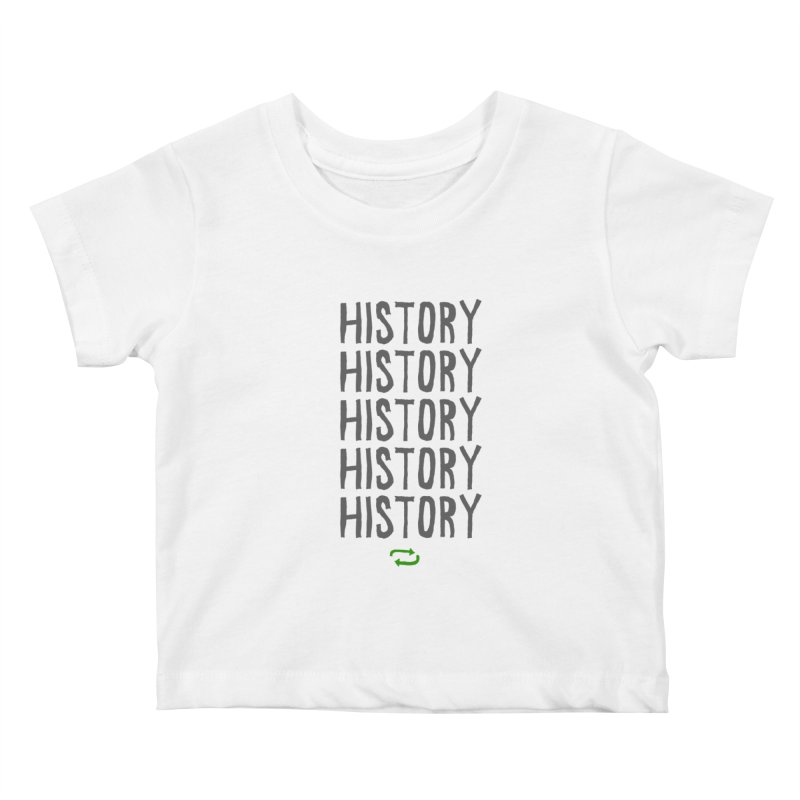 History Repeating Kids Baby T-Shirt by MAKI Artist Shop