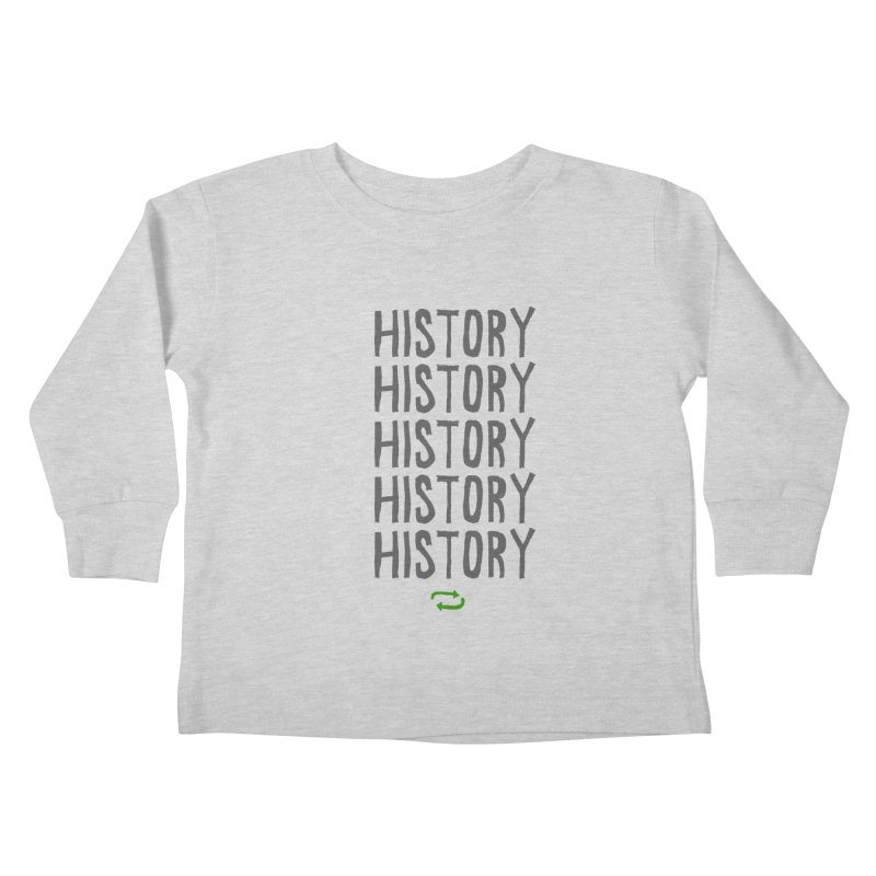 History Repeating Kids Toddler Longsleeve T-Shirt by MAKI Artist Shop