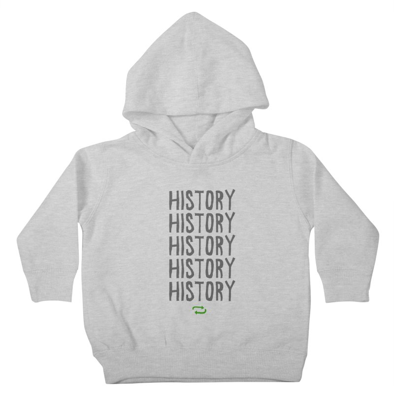 History Repeating Kids Toddler Pullover Hoody by MAKI Artist Shop