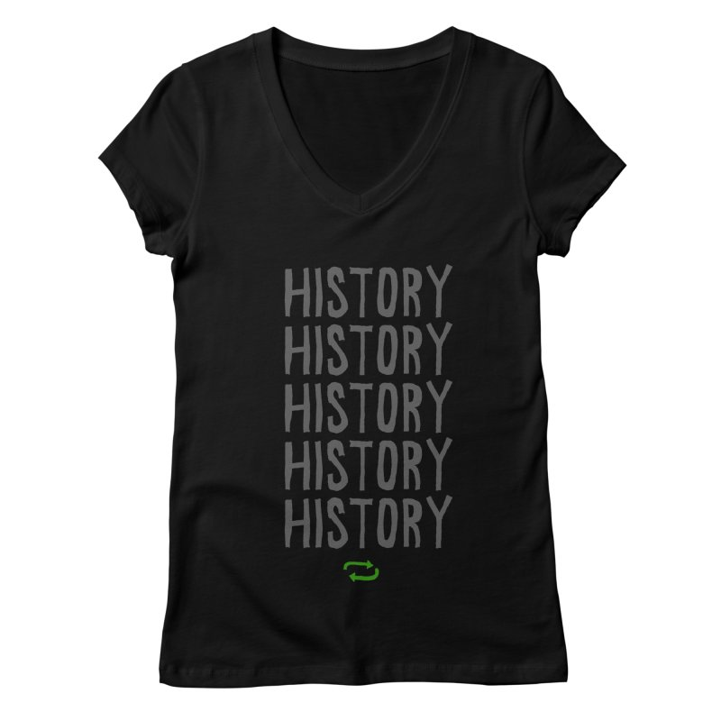 History Repeating Women's V-Neck by MAKI Artist Shop
