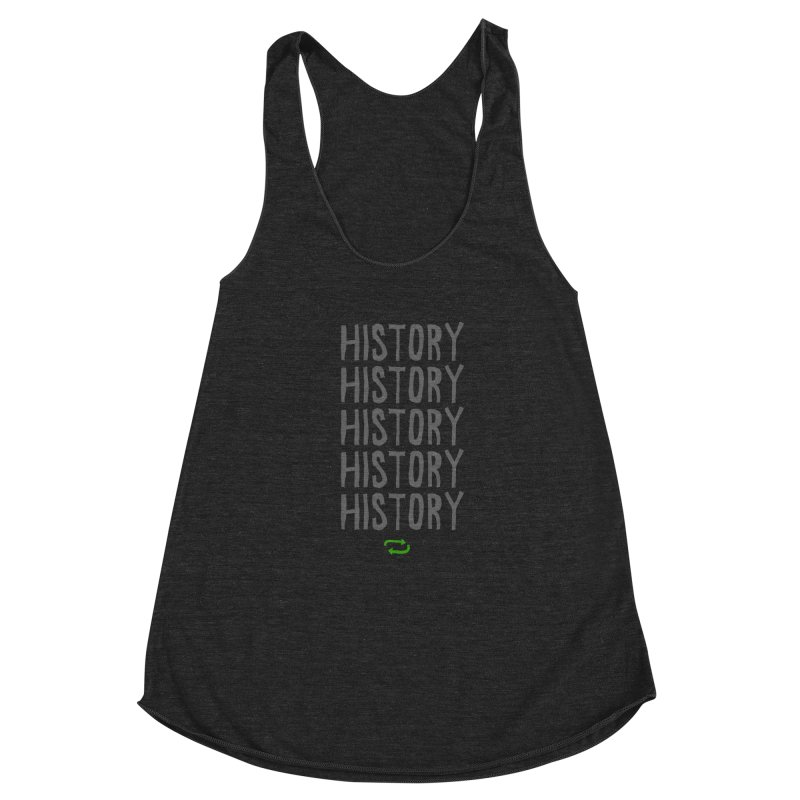 History Repeating Women's Racerback Triblend Tank by MAKI Artist Shop