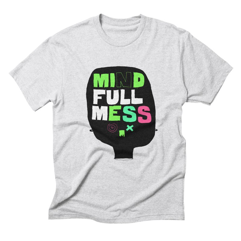 Mind Full Mess Men's Triblend T-Shirt by MAKI Artist Shop