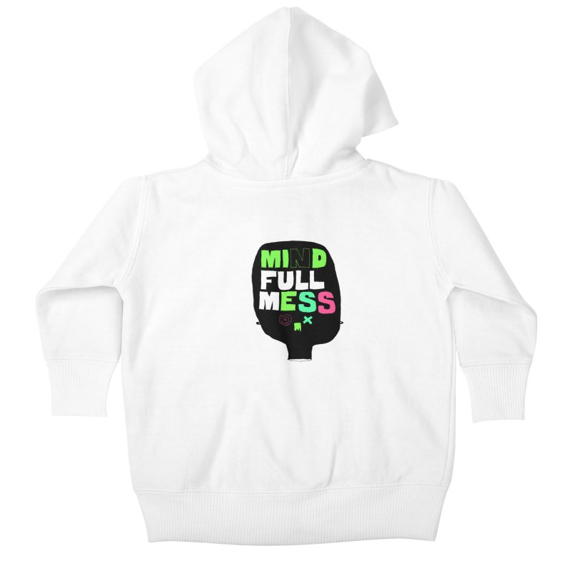 Mind Full Mess Kids Baby Zip-Up Hoody by MAKI Artist Shop