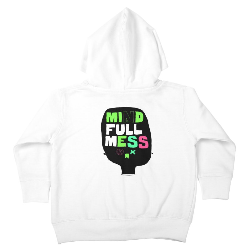 Mind Full Mess Kids Toddler Zip-Up Hoody by MAKI Artist Shop