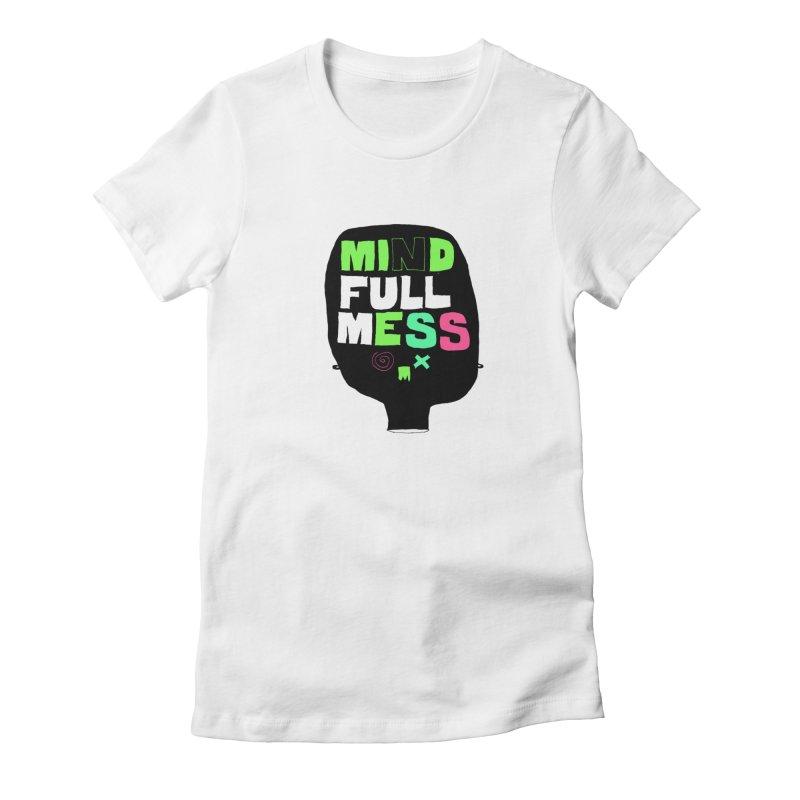 Mind Full Mess Women's T-Shirt by MAKI Artist Shop