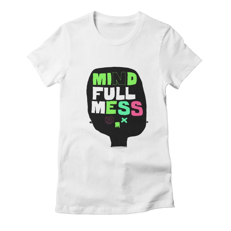 Mind Full Mess Women's Fitted T-Shirt by MAKI Artist Shop