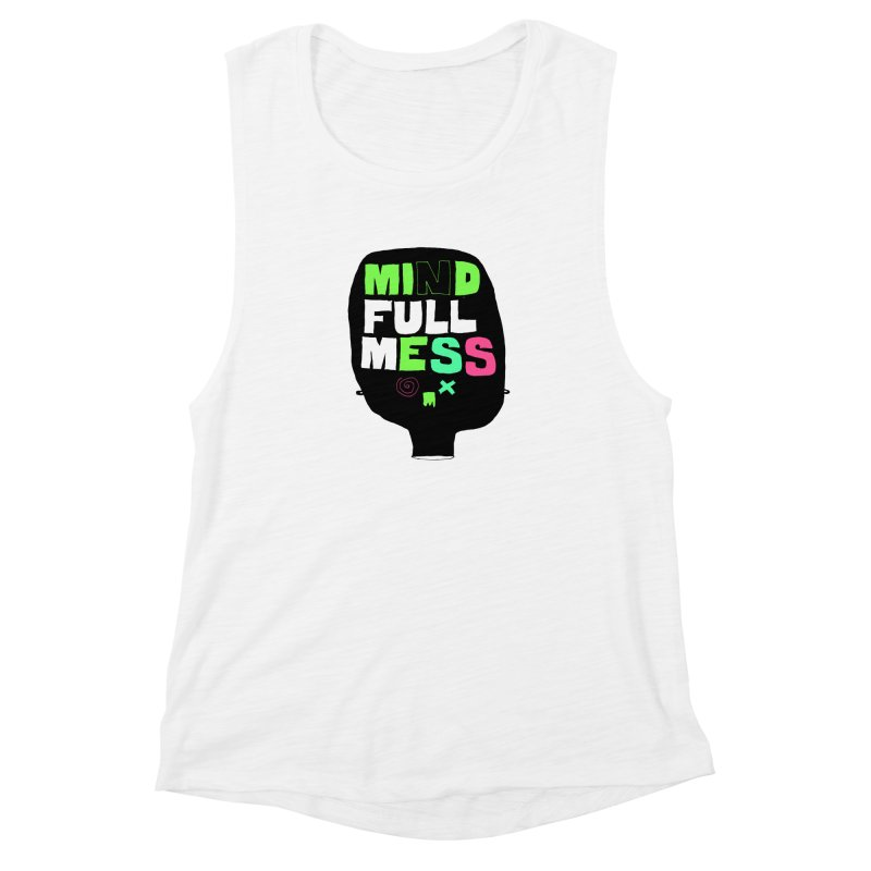 Mind Full Mess Women's Muscle Tank by MAKI Artist Shop