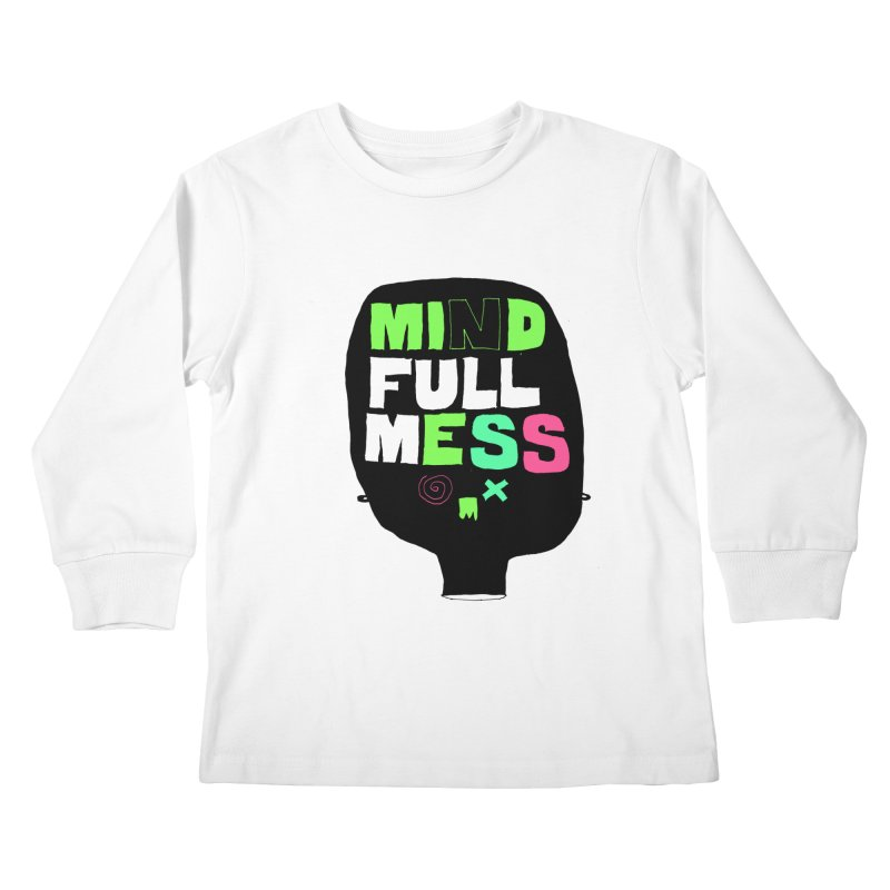 Mind Full Mess Kids Longsleeve T-Shirt by MAKI Artist Shop