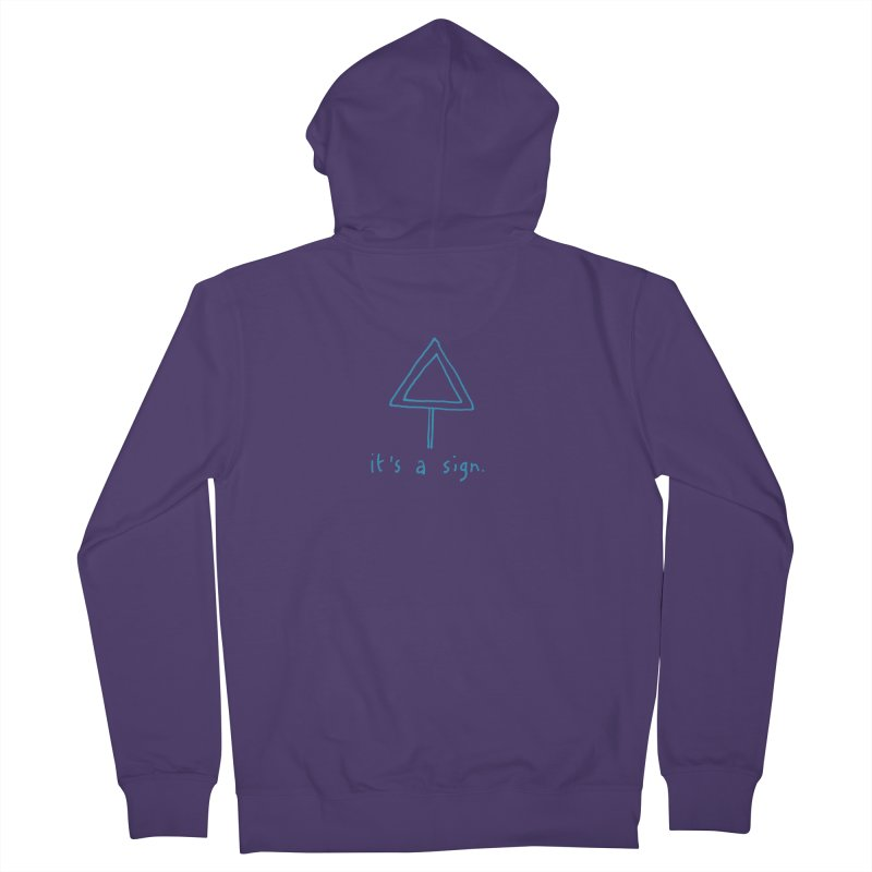 it's a sign. Women's French Terry Zip-Up Hoody by MAKI Artist Shop