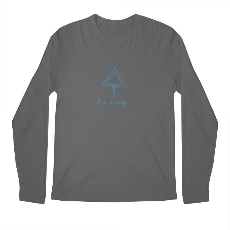 it's a sign. Men's Longsleeve T-Shirt by MAKI Artist Shop